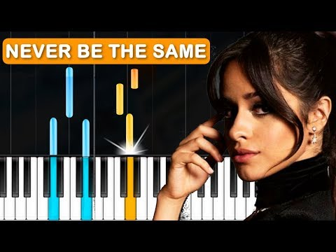 "Camila Cabello - ""Never Be The Same"" Piano Tutorial - Chords - How To Play - Cover"