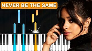 """Camila Cabello - """"Never Be The Same"""" Piano Tutorial - Chords - How To Play - Cover"""