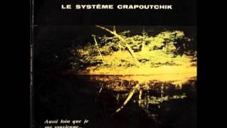 Le Système Crapoutchik - L'amour Avec Un Grand A / Qu'un Jour Dans Ma Vie