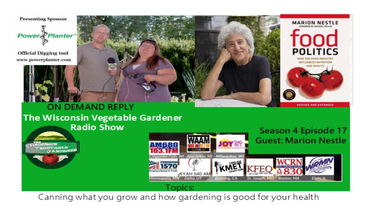Audio S4E17 Canning what your grow, Gardening on positive medial health, Guest Marion Nestle