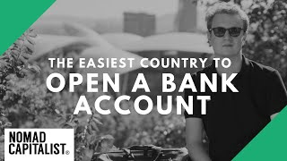 Easiest Country to Open an Offshore Bank Account