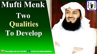 Two Qualities to Develop | Mufti Ismail Menk | NEW Jan 8, 2016