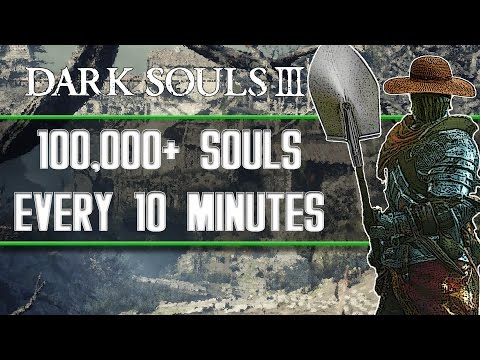 Dark Souls 3 - Best Soul Farming Locations (100,000+ Souls Every 10 Minutes)