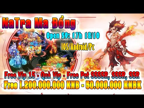 GAME 968: NaTra H5 OPEN S9 – 17H 18/10 (IOS,Android,PC) | Free 1200000000 KNB + Tướng SSSSR [HEOVKT]