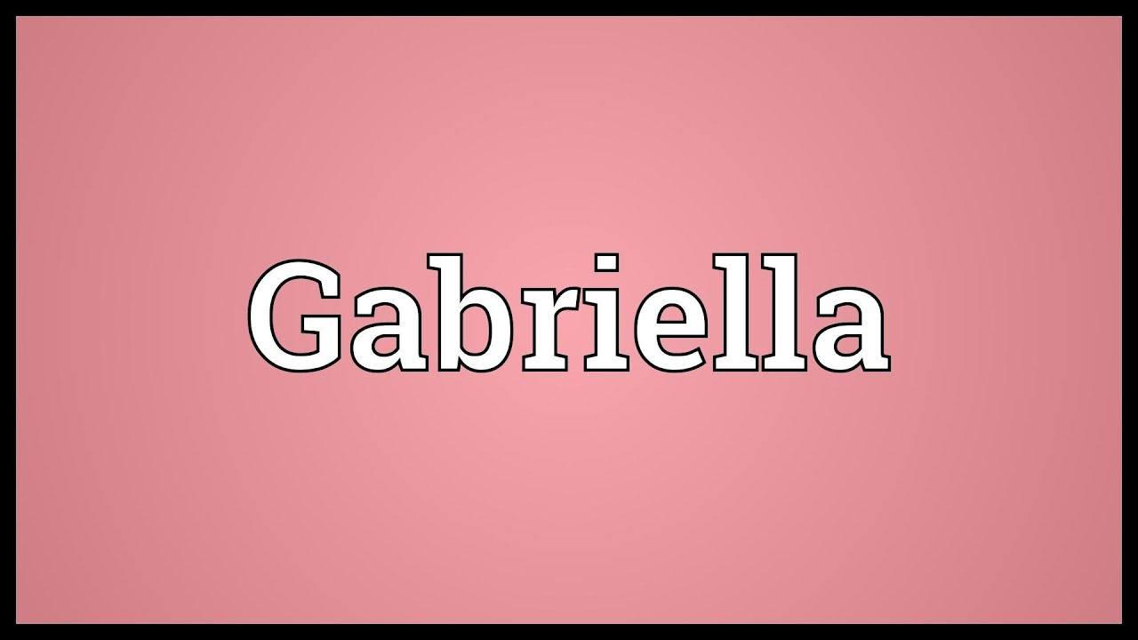 gabriella meaning youtube