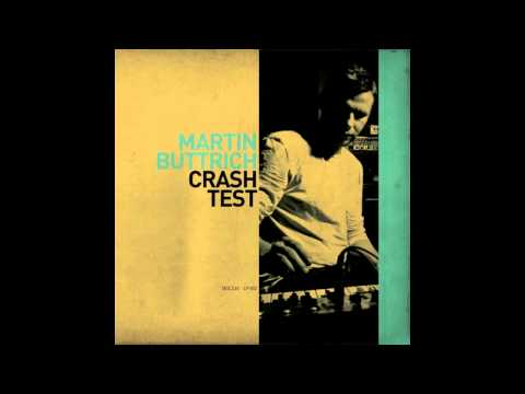 Martin Buttrich - Im Going There One Day (Crash Test Track 03)