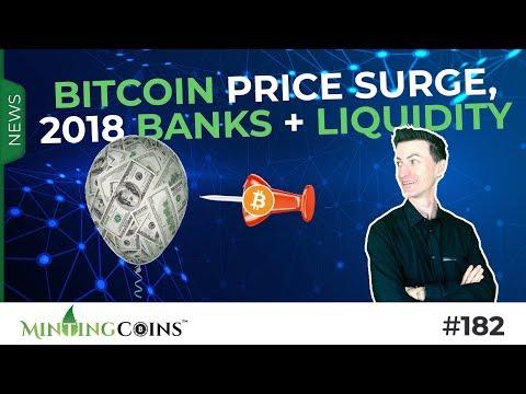 #182 Bitcoin Price Surge, 2018 (Banks + Liquidity)