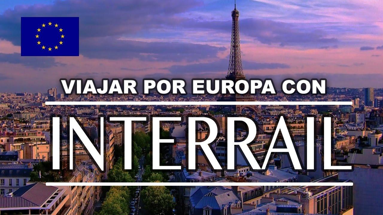 Viajar Con Interrail Por Europa Consejos Que Todo El
