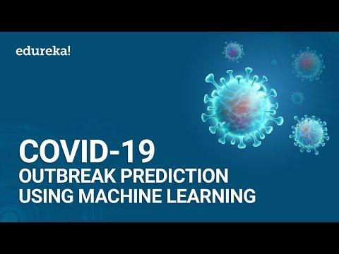 COVID – 19 Outbreak Prediction using Machine Learning | Machine Learning Training | Edureka