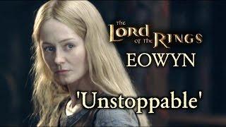 LoTR Eowyn | 'Unstoppable'
