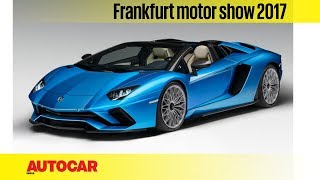Lamborghini Aventador S Roadster   Frankfurt Motor Show 2017   Autocar India