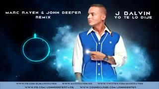 J BALVIN - Yo Te Lo Dije (Marc Rayen & John Deeper Remix)