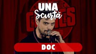Una Scurtă - Episodul 8 (invitat DOC)