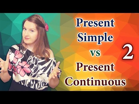 English Present Simple vs Present Continuous, Present Progressive, part 2