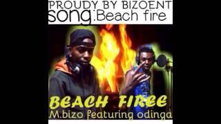 M.BIZO FEATURING ODINGA--BEACH FIREE