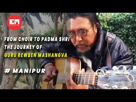 Guru Rewben talks about Naga folk-blues and his journey from Ukhrul to Padma Shri