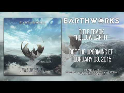 Earthworks - Hollow Earth