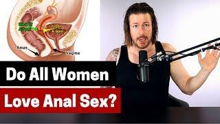 Do All Women Love Anal Sex?