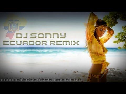 Dj Sonny - New Ecuador Remix