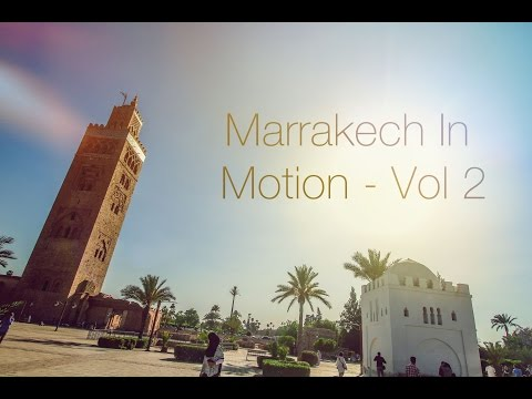 Marrakech In Motion - Vol 2