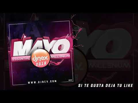 01. Dj Nev The Essential Millenium Mayo 2018