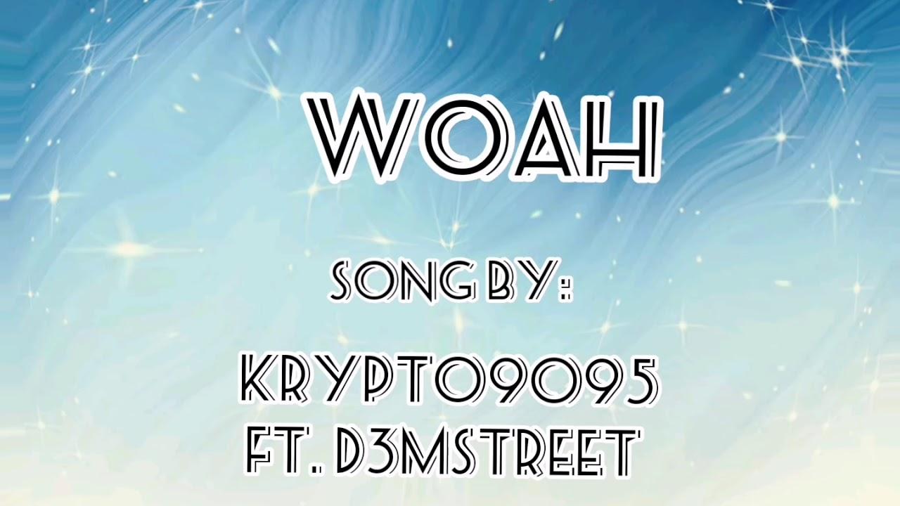 WOAH song by: KRYPTO9095 FT. D3MSTREET - YouTube
