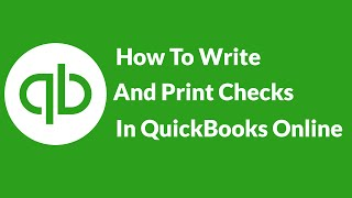 How To Write And Print Checks In QuickBooks Online