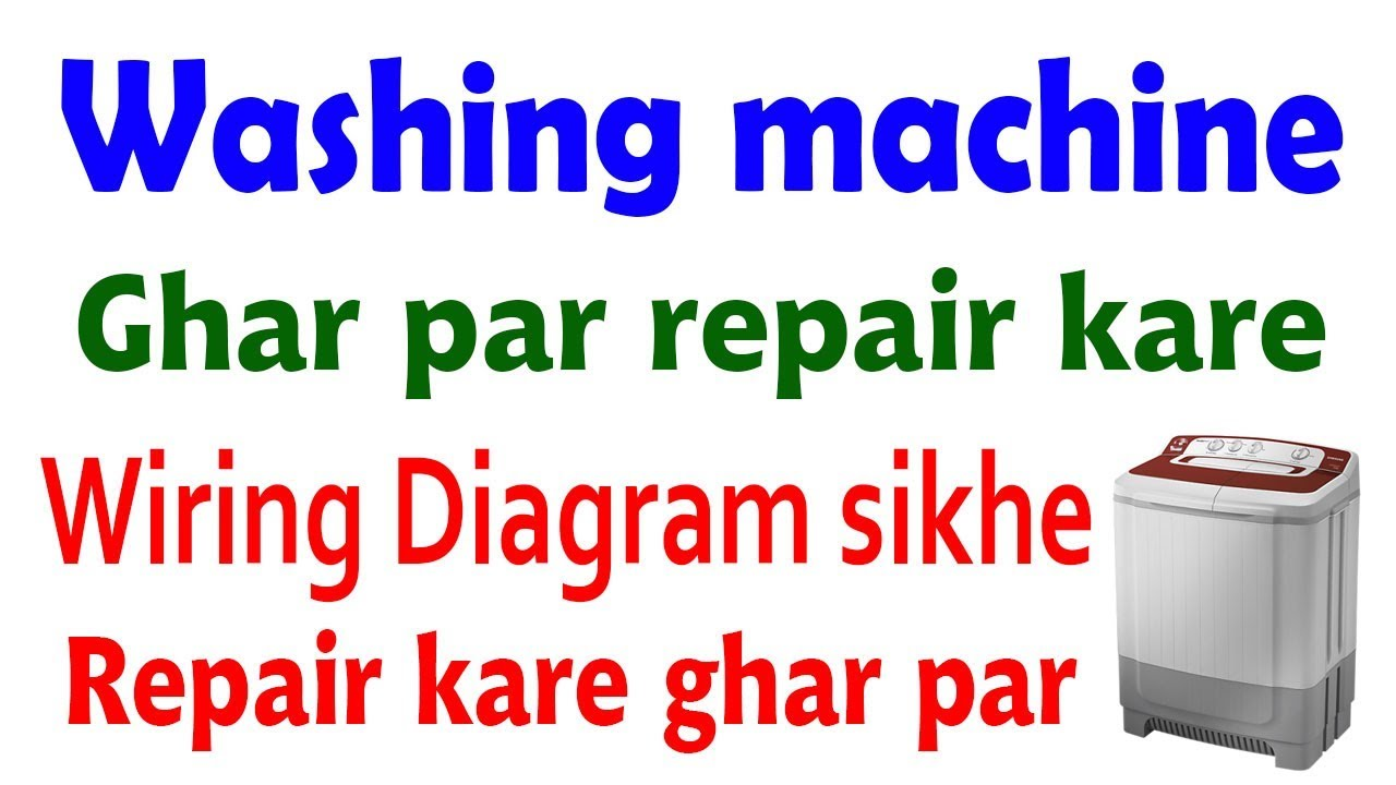 Wasing Machine Wiring Diagram Step By Ka Diagrams For Timer Kaise Check Kare