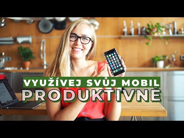 TIPY | Jak konečně využívat svůj mobil produktivně?