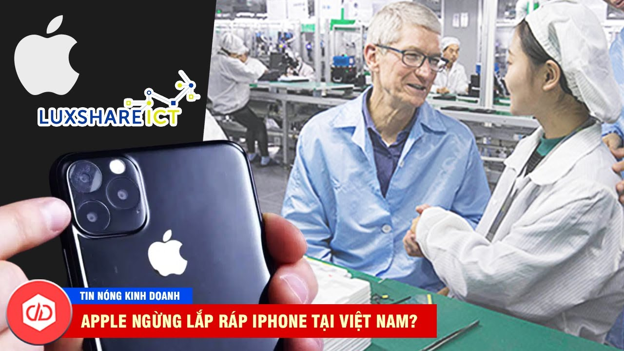 Apple Ngừng Lắp Ráp iPhone Tại Việt Nam Vì Sao? | TIN NÓNG CÔNG NGHỆ -  YouTube