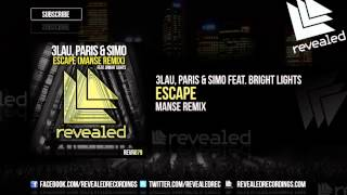 3LAU, Paris & Simo feat. Bright Lights - Escape (Manse Remix) [OUT NOW!] [2/3]