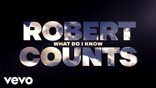 Robert Counts What Do I Know