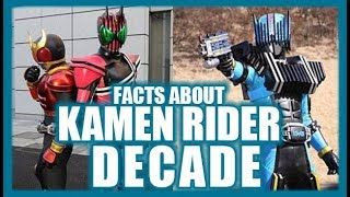 KAMEN RIDER DECADE FACTS You didn't know PART 2