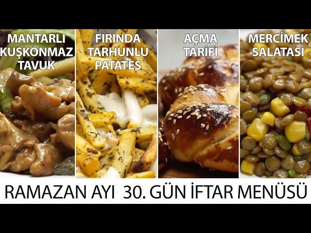Ramazan Ayı 30. Gün İftar Menüsü