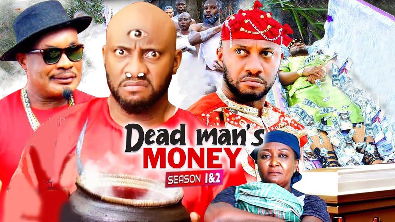 Download DEAD MAN'S MONEY 1&2 (Yul Edochie Movie 2021) LATEST NIGERIAN MOVIE| NOLLYWOOD LATEST FULL MOVIE
