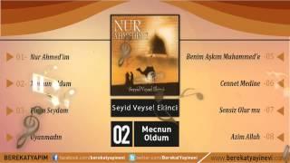 Seyyid Veysel Ekinci - Mecnun Oldum