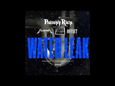 Philthy Rich - Water Leak ft. Lil Uzi Vert, Sauce Walka & Off Set