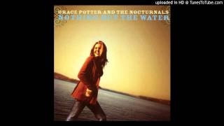 Grace Potter & the Nocturnals - Nothing but the Water (II)