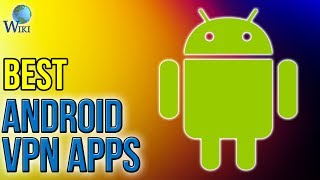 3 Best Android VPN Apps 2017