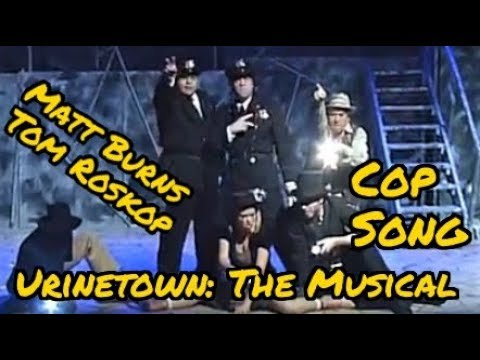 Cop Song - Urinetown - Matt Burns & Tom Roskop - Studio Playhouse - 2007