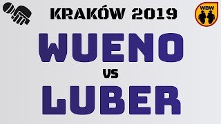 LUBER vs WUENO WBW2K19 Kraków (1/4) Freestyle Battle