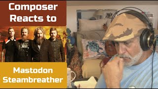 Composer Reacts to Masтodon Steambreather   Composer Breakdown