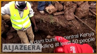 🇰🇪 Kenya will investigate dam disaster that killed at least 50 | Al Jazeera English