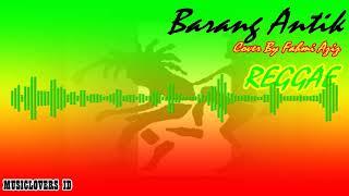 Barang Antik - Cover By Fahmi Aziz [Reggae]