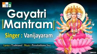 Download GAYATRI MANTRA FULL POWERFUL CHANT BY VANIJAYARAM - GAYATRI MANTRAM - GAYATRI MANTRA 108 TIMES