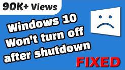Windows 10 Won't turn off properly after shutdown - FIXED