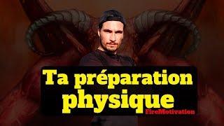 COMMENT Aborder Sa Préparation Physique [FireMotivation #39]