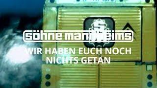 Söhne Mannheims - Wir haben euch noch nichts getan [Official Video]