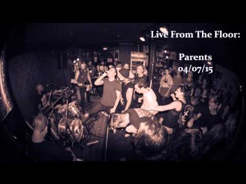 Live From The Floor: Parents (04/07/15)