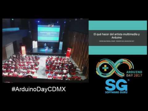 El qué hacer del artista multimedia y Arduino -Arduino Day 2017-